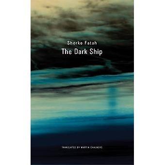 The Dark Ship by Sherko Fatah - Martin Chalmers - 9780857420367 Book