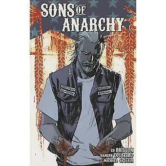 Sons of Anarchy - Volume 3 by Ed Brisson - Damian Courceiro - 9781608