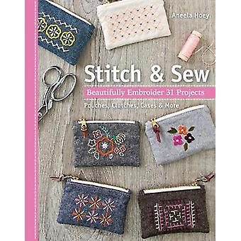 Stitch & Sew - Beautifully Embroider 31 Projects by Stitch & S