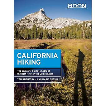 Moon California Hiking - The Complete Guide to 1 -000 of the Best Hike