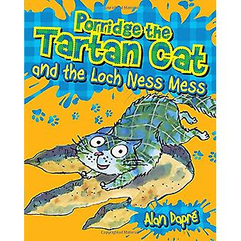 Porridge the Tartan Cat and the Loch Ness Mess by Alan Dapre - 978178