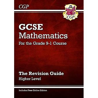 New GCSE Maths Revision Guide - Higher - for the Grade 9-1 Course (wit