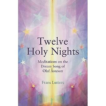 The Twelve Holy Nights - Meditations on the Dream Song of Olaf Asteson