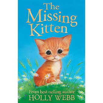 The Missing Kitten by Holly Webb - Sophy Williams - 9781847153661 Book