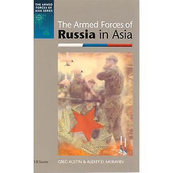Krigsmakten av Ryssland i Asien av Greg Austin - Alexey D. Muravie