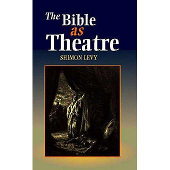 The Bible as Theatre by Shimon Levy - 9781898723516 Book