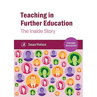 Teaching in Further Education - The Inside Story by Susan Wallace - 97