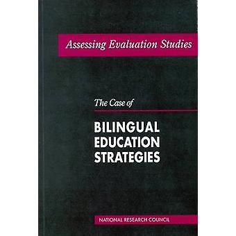 Assessing Evaluation Studies - The Case of Bilingual Education Strateg