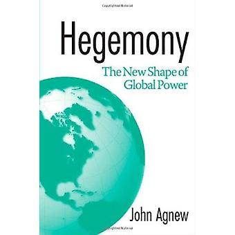 Hegemony - The New Shape of Global Power by John Agnew - 9781592131532