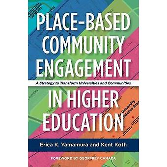 Place-Based Community Engagement in Higher Education - A Strategy to T