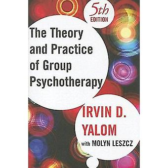 Theory and Practice of Group Psychotherapy (5th Revised edition) by I