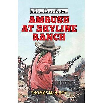 Hinderlaag op Skyline Ranch (een zwarte paard-West)
