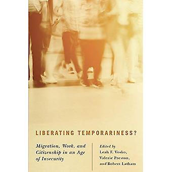Libération de caractère temporaire?: Migration, travail et citoyenneté à l'ère de l'insécurité