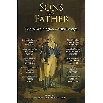 Sons of the Father: Geoarge Washington and His Protgs (Jeffersonian America)