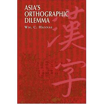 Asia's Orthographic Dilemma (Asian Interactions and Comparisons (Paperback))