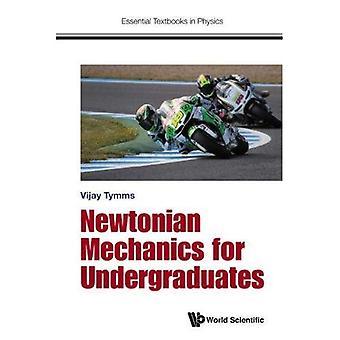 Newtonian Mechanics for Undergraduates (Essential Textbooks in Physics)