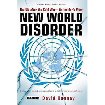 Nya världens oordning: FN efter det kalla kriget - en Insider's View
