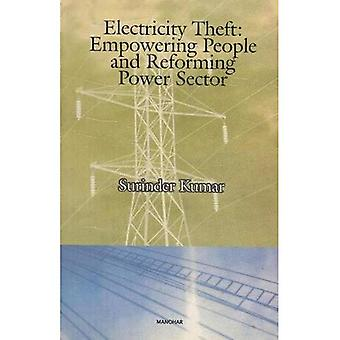 Electricity Theft: Empowering People And Reforming Sector