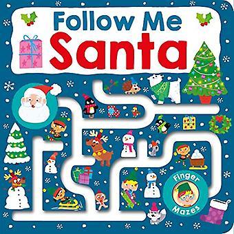 Maze Book: Follow Me Santa� (Finger Mazes) [Board book]