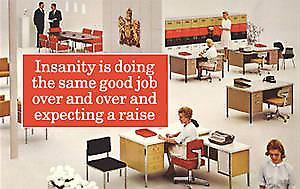 Insanity Is Doing The Same Good Job... funny fridge magnet