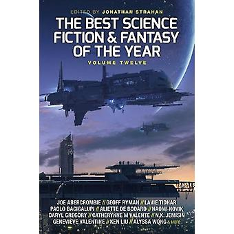 The Best Science Fiction and Fantasy of the Year - Volume Twelve by Jo