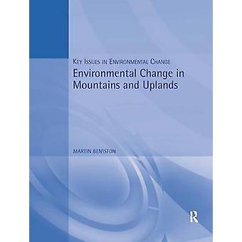 Environmental Change in Mountains and Uplands by Beniston & Martin