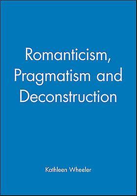Rohommeticism Pragmatism   Deconstruction by WHEELER