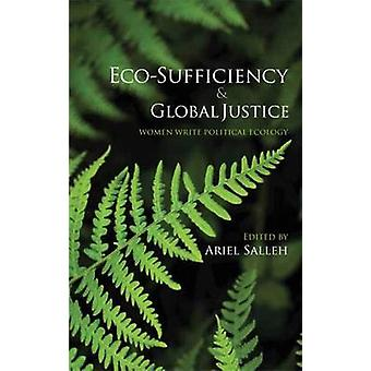 EcoSufficiency And Global Justice Women Write Political Ecology by Salleh & Ariel