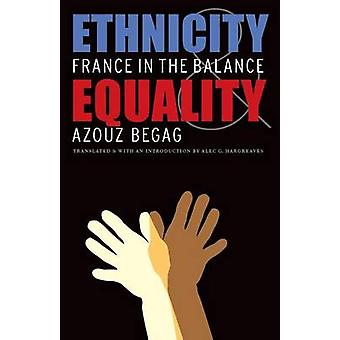 Ethnicity  Equality France in the Balance by Begag & Azouz