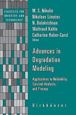 Advances in Degradation Modeling  Applications to Reliability Survival Analysis and Finance by Nikulin & M.S.