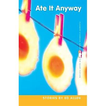 Ate It Anyway by Allen & Ed