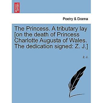 Prinsessan. En biflod låg på döden av Princess Charlotte Augusta av Wales. Dedikation signerad Z. J. av J. & Z.