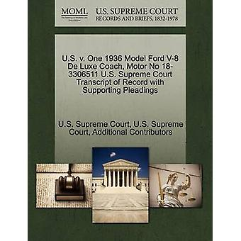 U.S. v. One 1936 Model Ford V8 De Luxe Coach Motor No 183306511 U.S. Supreme Court Transcript of Record with Supporting Pleadings by U.S. Supreme Court