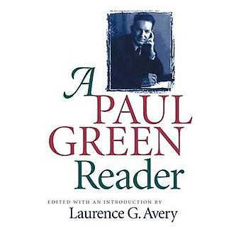 A Paul Green Reader by Avery & Laurence G.