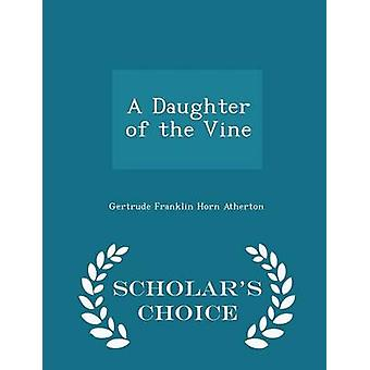 A Daughter of the Vine  Scholars Choice Edition by Atherton & Gertrude Franklin Horn