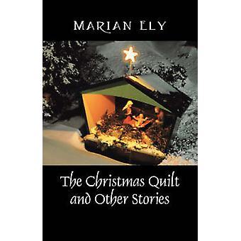 La colcha de Navidad y otras historias por Ely y Marian