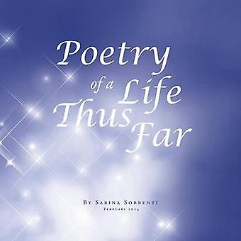 Poetry of a Life Thus Far by Sorrenti & Sarina