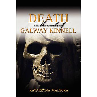 Death in the Works of Galway Kinnell by Maecka & Katarzyna