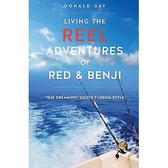 Living the Reel Adventures of Red  Benji by Gay & Donald