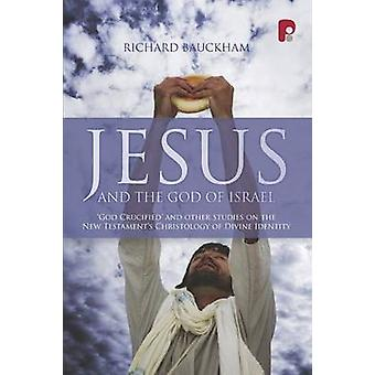 Jesus and the God of Israel by Bauckham & Richard