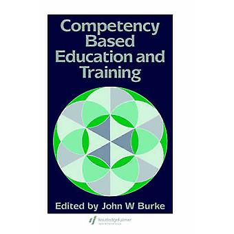 Competency Based Education and Training by Burke & John W.