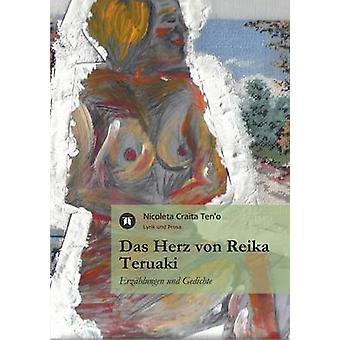 Das Herz Von Reika Teruaki by Craita Teno & Nicoleta
