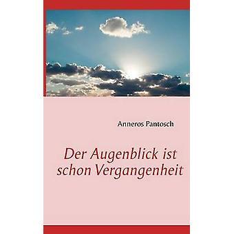 Der Augenblick Ist Schon konzentrierte durch Pantosch & Anneros