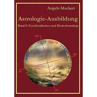 AstrologieAusbildung Band 9 von Mackert & Angela
