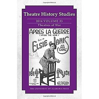 Theatre History Studies 2014, Volume 33: Theatres of War