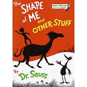 The Shape of Me and Other Stuff by Dr. Seuss - 9780613000505 Book