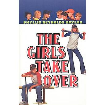 The Girls Take Over by Phyllis Reynolds Naylor - 9780756928049 Book