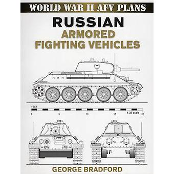 Russian Armored Fighting Vehicles by George R. Bradford - 97808117335