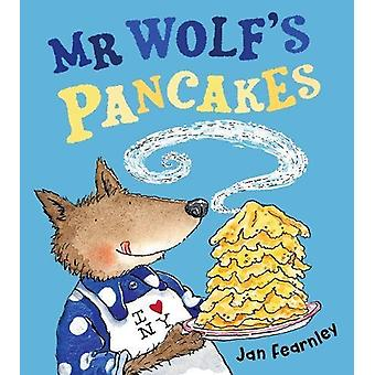 Mr Wolf's Pancakes by Jan Fearnley - 9781405288583 Book