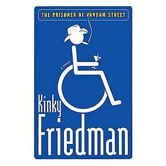 The Prisoner of Vandam Street by Kinky Friedman - 9781476794525 Book